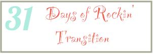 31 days of Rockin transition