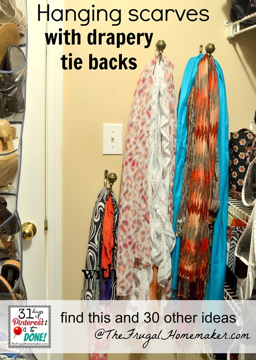 Hanging scarves with drapery tie backs (day 3 of 31 days of Pinterest: Pinned to Done)