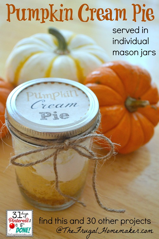 Pumpkin Cream Pie served in individual mason jars (day 7 of 31 days of Pinterest: Pinned to Done)