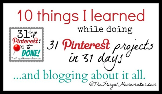 10 things I learned while doing 31 Pinterest projects in 31 days and blogging about it all