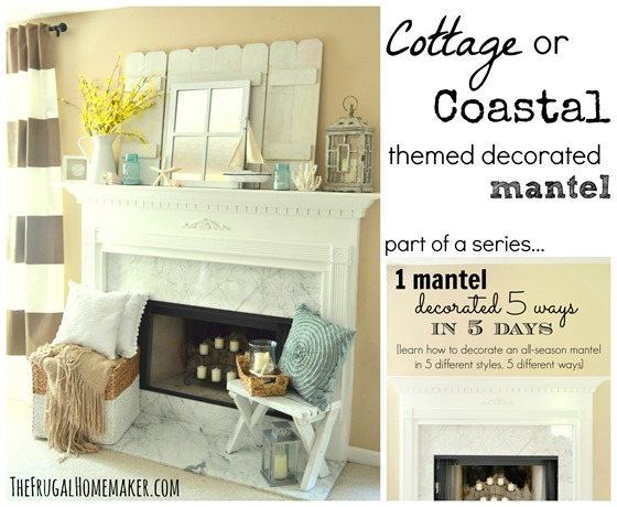 Cottage or Coastal themed decorated mantel (1 mantel decorated 5 ways series)