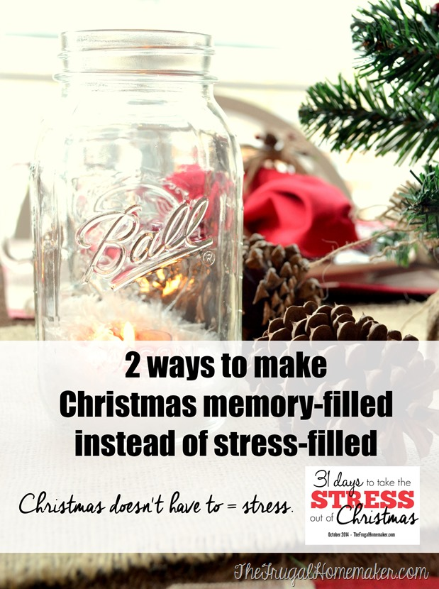 2 ways to make Christmas memory-filled instead of stress-filled