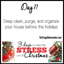Deep clean, purge, and organize your home before the holidays - Day 17 of 31 days to take the Stress out of Christmas