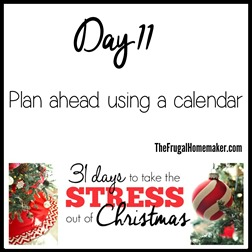Plan ahead using a calendar - 31 days to take the Stress out of Christmas