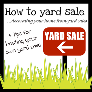 Where to find yard sales {How to shop yard sale series}