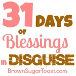 31 Days of Blessings in Disguise