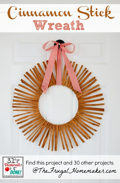 Cinnamon Stick Wreath {day 25 of 31 days of Pinterest: Pinned to Done}