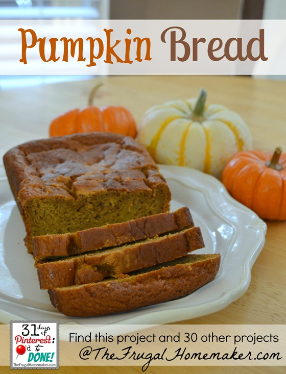 Pumpkin Bread {day 28 of 31 days of Pinterest: Pinned to Done}