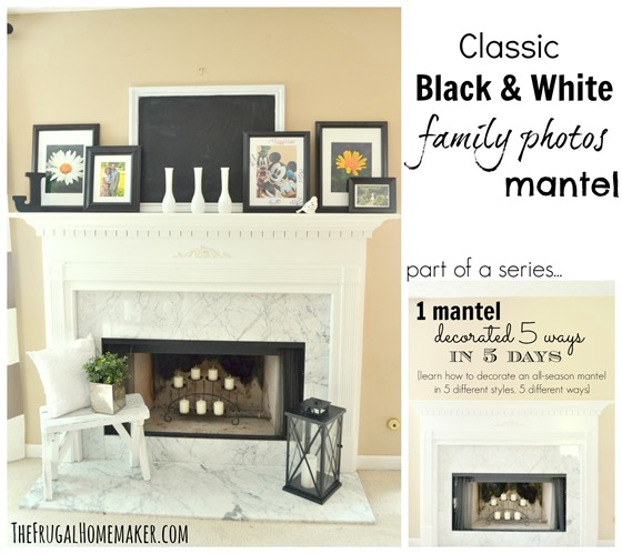 Classic Black & White family photos mantel (part of 1 mantel decorated 5 ways series)