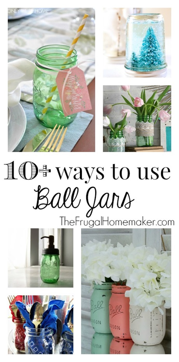 10  ways to use Ball Jars