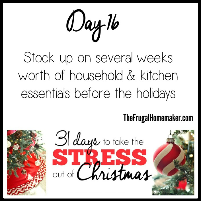 Stock up on household & kitchen essentials (Day 16 of 31 days to take the Stress out of Christmas)