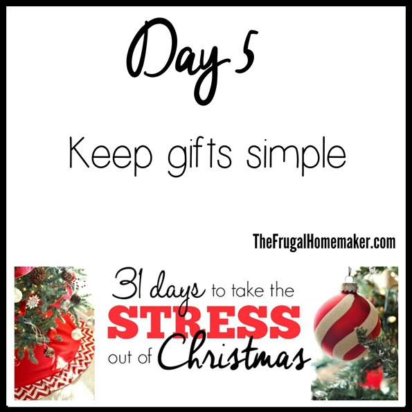 Day 5 - Keep gifts simple