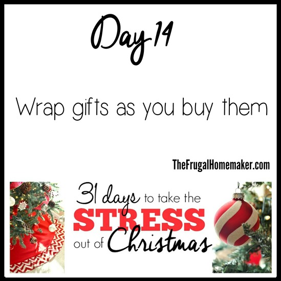 Wrap gifts as you buy them (Day 14 of 31 days to take the Stress out of Christmas)