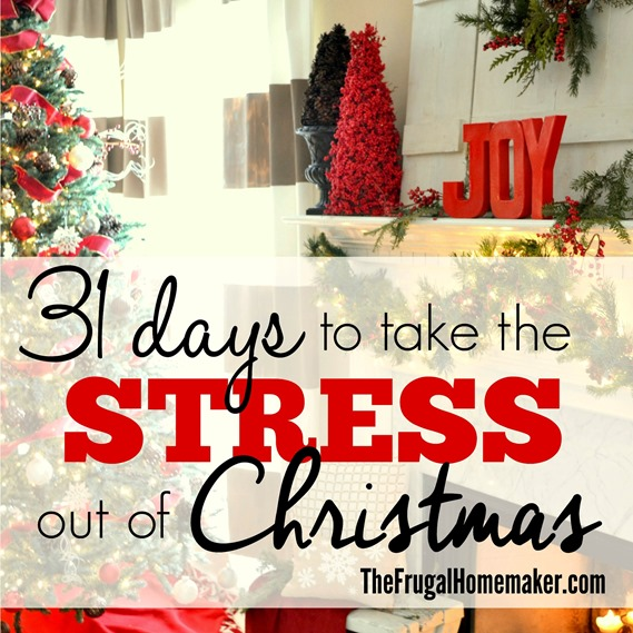 Closing thoughts on 31 days to take the Stress out of Christmas