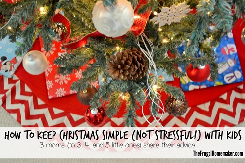 How to keep Christmas simple (not stressful!) with kids